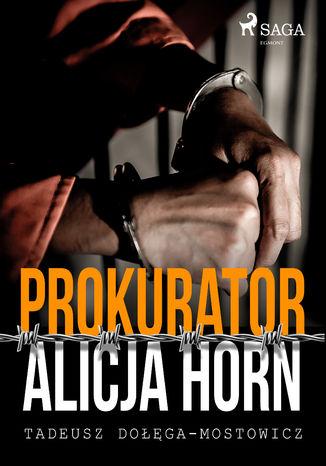 Okładka książki/ebooka Prokurator Alicja Horn