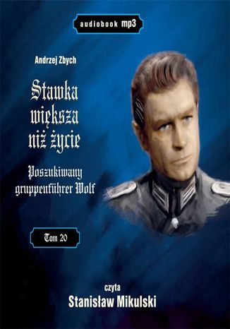 Okładka książki/ebooka Stawka większa niż życie (tom 20) Poszukiwany Gruppenfuhrer Wolf
