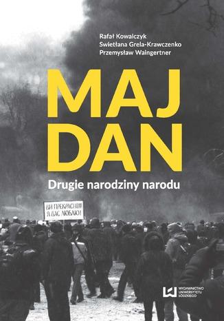 Okładka książki/ebooka Majdan Drugie narodziny narodu