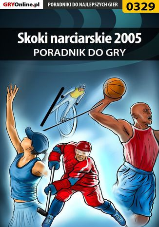 Okładka książki/ebooka Skoki narciarskie 2005 - poradnik do gry