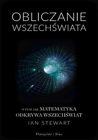 Okładka książki/ebooka Obliczanie Wszechświata. O tym jak matematyka odkrywa Wszechświat