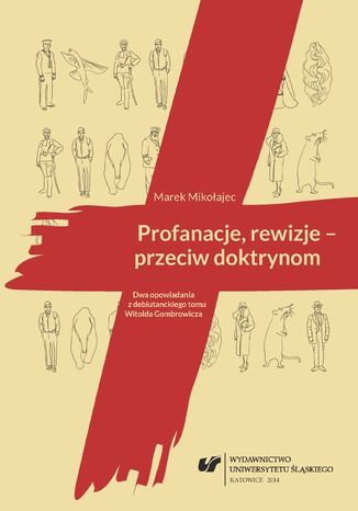 Okładka książki/ebooka Profanacje, rewizje - przeciw doktrynom. Dwa opowiadania z debiutanckiego tomu Witolda Gombrowicza