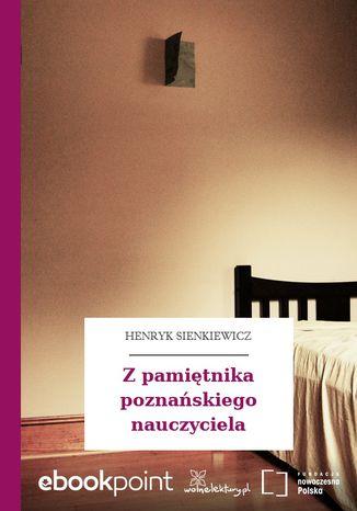 Okładka książki/ebooka Z pamiętnika poznańskiego nauczyciela