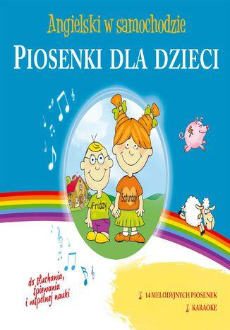 Okładka książki/ebooka Angielski w samochodzie - Piosenki dla dzieci