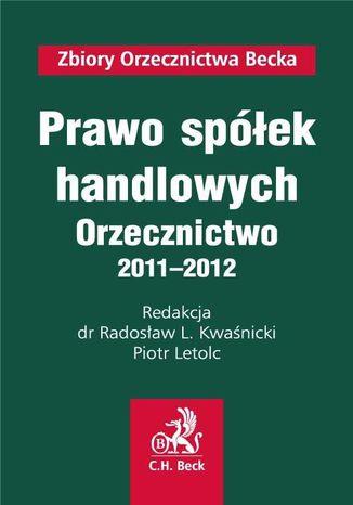 Okładka książki/ebooka Prawo spółek handlowych. Orzecznictwo 2011-2012