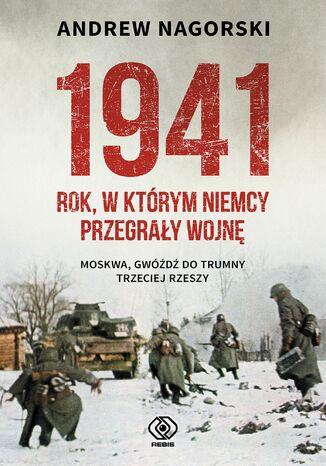 Okładka książki/ebooka 1941. Rok, w którym Niemcy przegrały wojnę
