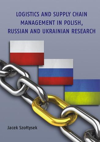 Okładka książki/ebooka Logistics and Supply Chain Management in Polish, Russian and Ukrainian Research