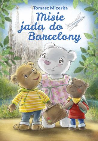 Okładka książki/ebooka Misie jadą do Barcelony