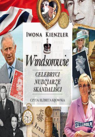 Okładka książki/ebooka Windsorowie. Celebryci, nudziarze, skandaliści