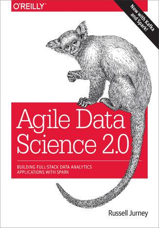 Okładka książki Agile Data Science 2.0. Building Full-Stack Data Analytics Applications with Spark