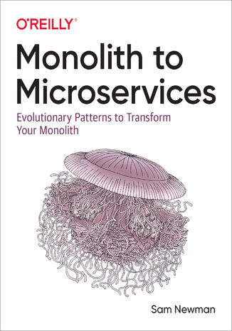 Okładka książki/ebooka Monolith to Microservices. Evolutionary Patterns to Transform Your Monolith