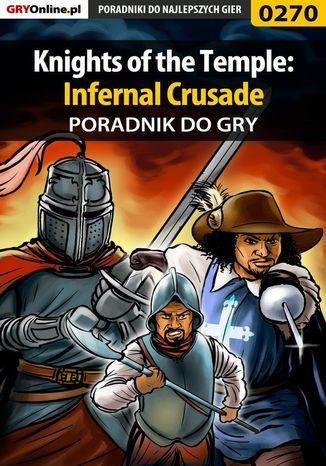 Okładka książki/ebooka Knights of the Temple: Infernal Crusade - poradnik do gry