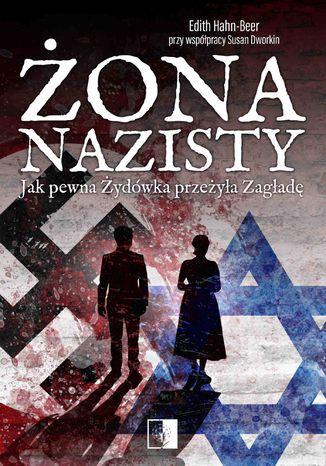 Okładka książki/ebooka Żona nazisty. Jak pewna Żydówka przeżyła Zagładę
