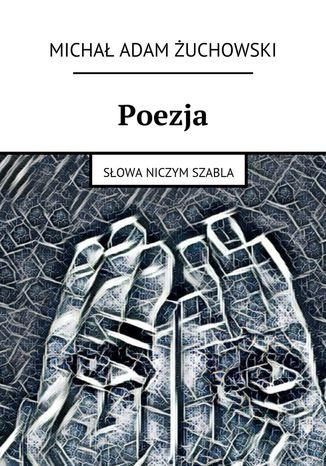 Okładka książki/ebooka Poezja. Słowa niczym szabla