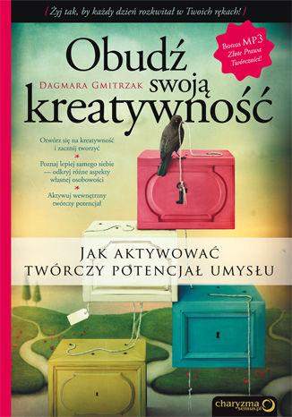 Okładka książki/ebooka Obudź swoją kreatywność. Jak aktywować twórczy potencjał umysłu