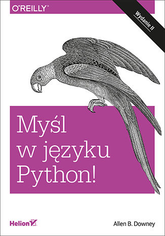 Okładka książki/ebooka Myśl w języku Python! Nauka programowania. Wydanie II
