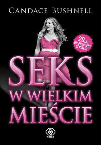 Okładka książki/ebooka Seks w wielkim mieście