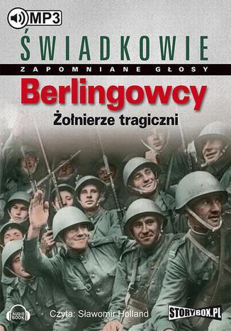 Okładka książki/ebooka Berlingowcy Żołnierze tragiczni