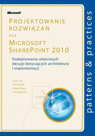 Okładka książki/ebooka Projektowanie rozwiązań dla Microsoft SharePoint 2010
