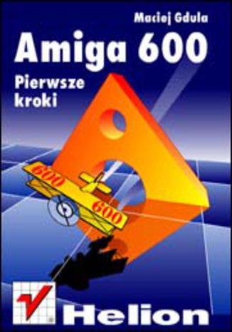 Amiga 600. Pierwsze kroki