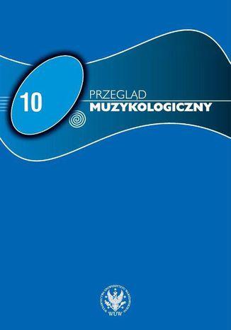 Okładka książki/ebooka Przegląd Muzykologiczny 2015/10
