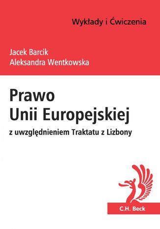Okładka książki/ebooka Prawo Unii Europejskiej z uwzględnieniem Traktatu z Lizbony