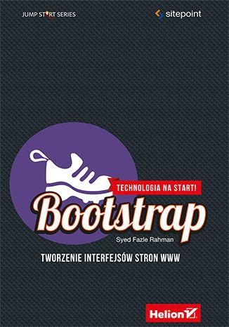Okładka książki/ebooka Bootstrap. Tworzenie interfejsów stron WWW. Technologia na start!