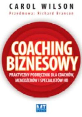 Okładka książki/ebooka Coaching biznesowy. Praktyczny podręcznik dla coachów menedżerów i specjalistów HR