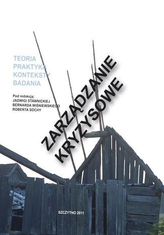 Okładka książki/ebooka Zarządzanie kryzysowe. Teoria, praktyka, konteksty, badania