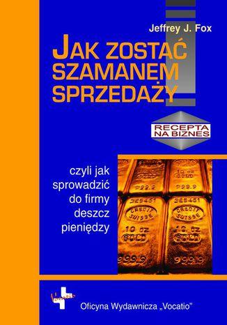 Okładka książki/ebooka Jak zostać szamanem sprzedaży