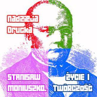 Okładka książki Stanisław Moniuszko. Życie i twórczość