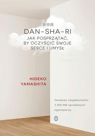 Okładka książki/ebooka DAN-SHA-RI. Jak posprzątać, by oczyścić swoje serce i umysł