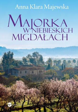 Okładka książki/ebooka Majorka w niebieskich migdałach