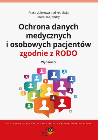 Okładka książki/ebooka Ochrona danych medycznych i osobowych pacjentów zgodnie z RODO