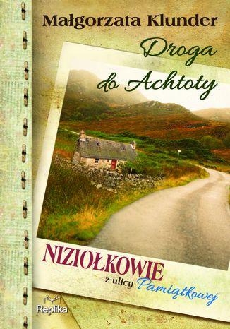 Okładka książki/ebooka Droga do Achtoty. Niziołkowie z ulicy Pamiątkowej