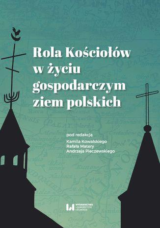 Okładka książki/ebooka Rola Kościołów w życiu gospodarczym ziem polskich