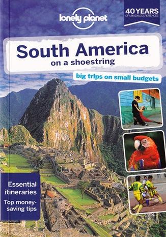 Okładka książki South America on a Shoestring (Ameryka Południowa). Przewodnik Lonely Planet