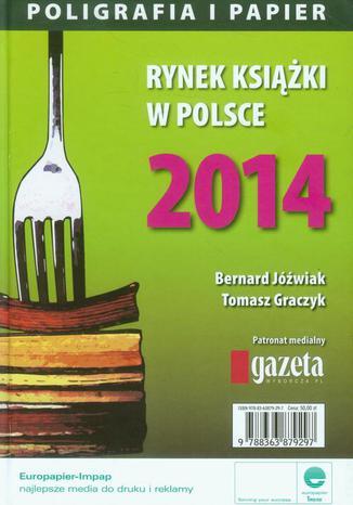 Okładka książki/ebooka Rynek książki w Polsce 2014 Poligrafia i Papier