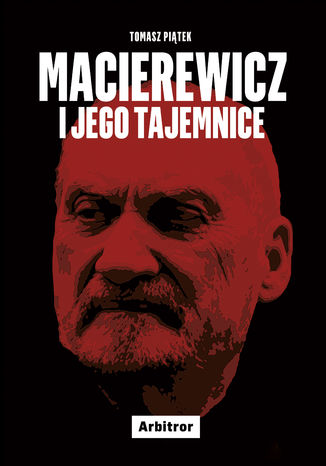 Okładka książki/ebooka Macierewicz i jego tajemnice