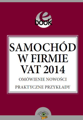 Okładka książki/ebooka Samochód w firmie VAT 2014