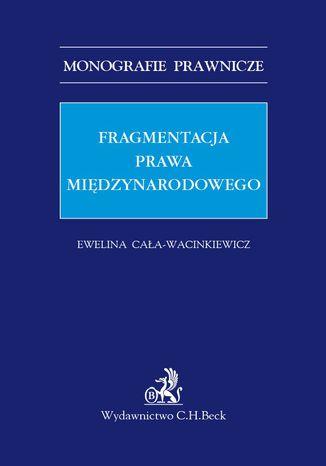 Okładka książki/ebooka Fragmentacja prawa międzynarodowego