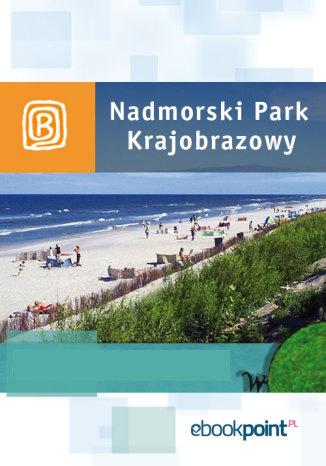 Okładka książki/ebooka Nadmorski Park Krajobrazowy. Miniprzewodnik