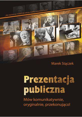 Okładka książki/ebooka Prezentacja publiczna. Mów komunikatywnie, oryginalnie, przekonująco