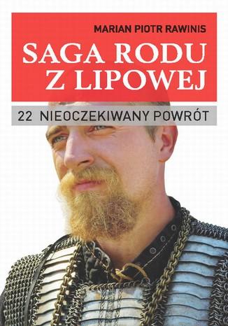 Okładka książki/ebooka Saga rodu z Lipowej - tom 22. Nieoczekiwany powrót