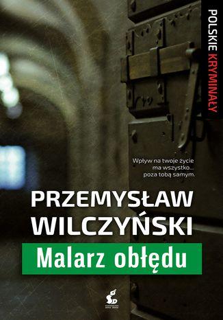 Okładka książki/ebooka Malarz obłędu