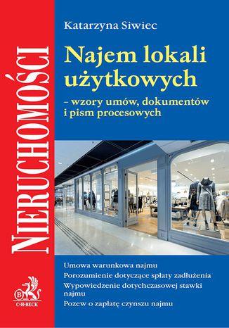 Okładka książki/ebooka Najem lokali użytkowych - wzory umów dokumentów i pism procesowych