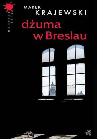 Okładka książki/ebooka Dżuma w Breslau