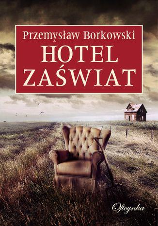 Okładka książki/ebooka Hotel Zaświat
