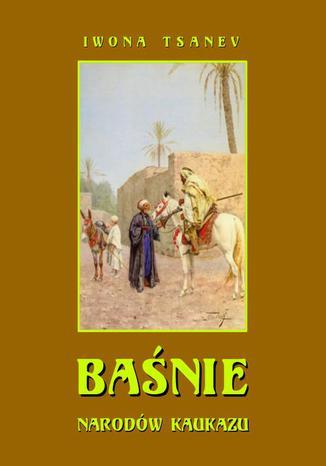 Okładka książki/ebooka Baśnie narodów Kaukazu