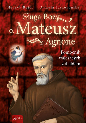 Okładka książki/ebooka Sługa Boży o. Mateusz z Agnone. Pomocnik walczących z diabłem